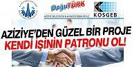 AZİZİYE'DEN 'KENDİ İŞİNİN PATRONU OL!' PROJESİ