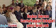 BAŞKAN SEKMEN, CUMHURBAŞKANI ERDOĞAN'I YALNIZ BIRAKMADI