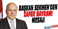 BAŞKAN SEKMEN'DEN ZAFER BAYRAMI MESAJI