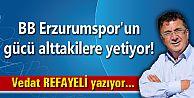 BB Erzurumspor'un gücü alttakilere yetiyor!