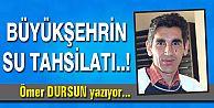 BÜYÜKŞEHRİN SU TAHSİLATI..!