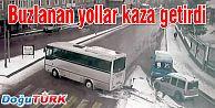 BUZLANAN YOLLAR TRAFİK KAZALARINA NEDEN OLDU