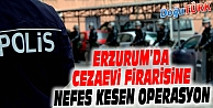 CEZAEVİ FİRARİSİ, POLİSİN NEFES KESEN OPERASYONUYLA YAKALANDI