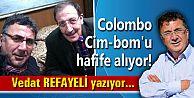 Colombo Cim-bom'u hafife alıyor!