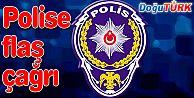 EMNİYETTEN POLİSE FLAŞ ÇAĞRI!