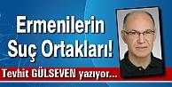 Ermenilerin Suç Ortakları!