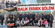 ERZURUM GAZETECİLER CEMİYETİ'NDEN BALIK-EKMEK ŞÖLENİ
