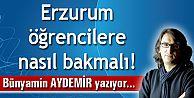 Erzurum öğrencilere nasıl bakmalı!