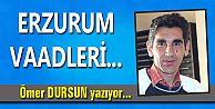 ERZURUM VAADLERİ...