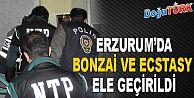 ERZURUM'DA BONZAİ VE ECSTASY OPERASYONU