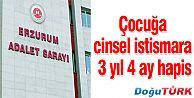 ERZURUM'DA CİNSEL İSTİSMARA 3 YIL 4 AY HAPİS