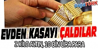 ERZURUM'DA HIRSIZLAR 2 KİLO ALTIN VE 10 BİN TL ÇALDI