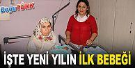 ERZURUM'DA YENİ YILIN İLK BEBEĞİ 'MUHAMMET CAN'