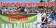 ERZURUM'DAN İSRAİL'E LANET YAĞDI