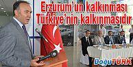 ERZURUMLU'NUN ERZURUM'U SAHİPLENMESİ LAZIM
