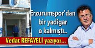 Erzurumspor'dan bir yadigar o kalmıştı..