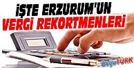 ERZURUM'UN 2014 VERGİ REKORTMENLERİ AÇIKLANDI