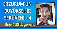 ERZURUM'UN BÜYÜKŞEHİR SERÜVENİ-4