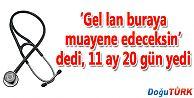 """""""GEL LAN, BURAYA MUAYENE EDECEKSİN"""" HAKARETİNE 11 AY 20 GÜN"""