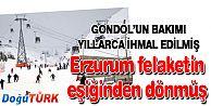 'GONDOL LİFT'İN BAKIMI YILLARCA İHMAL EDİLMİŞ