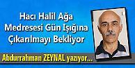 Hacı Halil Ağa Medresesi Gün Işığına Çıkarılmayı Bekliyor.