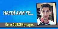 HAYDİ AVM'YE...