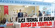 ILICA TERMAL TESİSLERİ VE EHRAM BURSA'DA TANITILDI