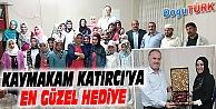 KATIRCI'YA KUR'AN HEDİYE EDİLDİ