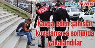 KAVGA EDEN ŞAHISLAR KOVALAMACA SONUNDA YAKALANDI