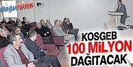 KOSGEB 100 MİLYON DAĞITACAK