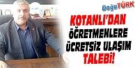 KOTANLI'DAN ÖĞRETMENLERE ÜCRETSİZ ULAŞIM TALEBİ!