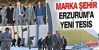 MARKA ŞEHİR ERZURUM'A YENİ TESİS