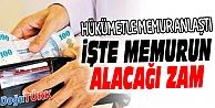 MEMURLARA VERİLECEK ZAM BELLİ OLDU
