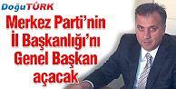 MERKEZ PARTİ GENEL BAŞKANI ERZURUM'A GELİYOR