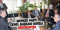 MERKEZ PARTİ GENEL BAŞKANI KARSLI, ERZURUM'DA