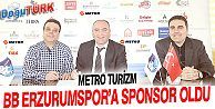 METRO TURİZM B. B. ERZURUMSPOR'A SPONSOR OLDU