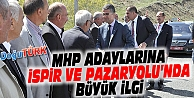 MHP ADAYLARINA İSPİR VE PAZARYOLU'NDA BÜYÜK İLGİ