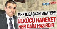 MHP İL BAŞKANI AHMET ANATEPE'DEN SEÇİM DEĞERLENDİRMESİ