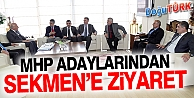 MHP MİLLETVEKİLİ ADAYLARI BAŞKAN SEKMEN'İ ZİYARET ETTİ
