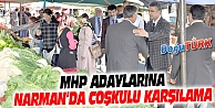 MHP'NİN ERZURUM MİLLETVEKİLİ ADAYLARI NARMAN'DA COŞKUYLA KARŞILANDI