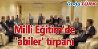 MİLLİ EĞİTİM'DE 'ABİLER' TIRPANI
