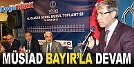 MÜSİAD BAYIR'LA YOLUNA DEVAM EDİYOR