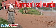NARMAN'DA SAĞANAK YAĞIŞ SEL GETİRDİ