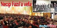 NECİP FAZIL'A VEFA