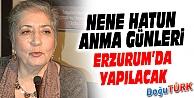 NENE HATUN ANMA GÜNLERİ 23 MAYIS'TA ERZURUM'DA