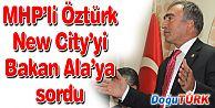 NEW CITY SORUNU TBMM'YE TAŞINDI