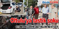 OLTU'DA ONLARCA OTOMOBİLİN LASTİKLERİ KESİLDİ
