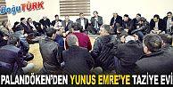 PALANDÖKEN'DEN YUNUS EMRE'YE TAZİYE EVİ