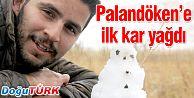 PALANDÖKEN'E KAR YAĞDI