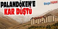 PALANDÖKEN'E MEVSİMİN İLK KARI YAĞDI